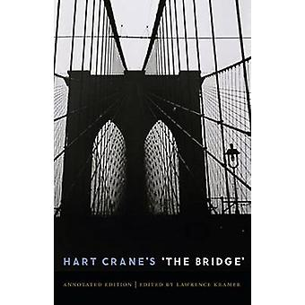 Hart Crane's 'The Bridge' - An Annotated Edition by Lawrence Kramer -