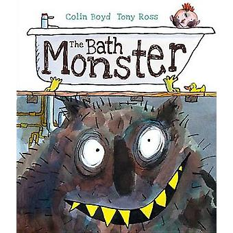 The Bath Monster by Colin Boyd - Tony Ross - 9781512404265 Book