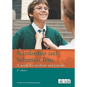 Scholarship and Selection Tests - A guide for students and parents (2n
