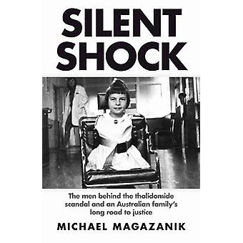 Silent Shock - The Men Behind the Thalidomide Scandal and an Australia