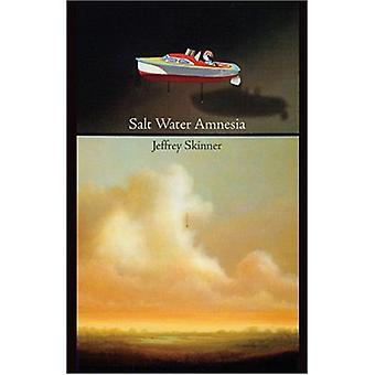 Salt Water Amnesia by Jeffrey Skinner - 9781931337243 Book