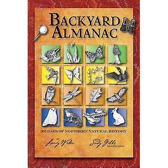 Backyard Almanac - 365 Days of Northern Natural History by Larry Weber