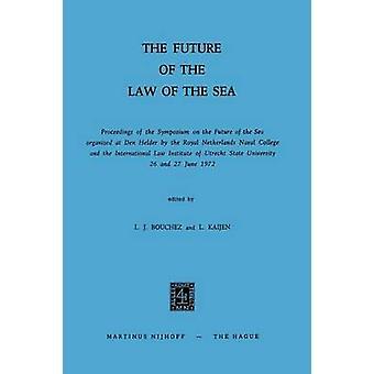 Tulevaisuus meri oikeuden käynnissä symposiumin meren tulevaisuudesta järjestetään Den Helder by Royal Netherlands Naval College by Bouchez & Leo J.