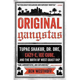 Original Gangstas - Tupac Shakurin - Dr. Dre - Eazy-E - Ice Cube - ja t