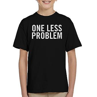 One Less Problem Kid's T-Shirt