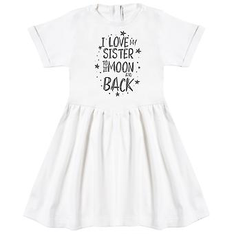 I Love My Sister To The Moon And Back Baby Dress