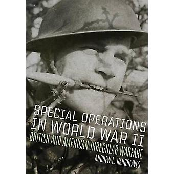 Special Operations in World War II - British and American Irregular Wa