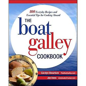 Boat Galley Cookbook 800 Everyday Recipes and Essential Tip by Carolyn Shearlock