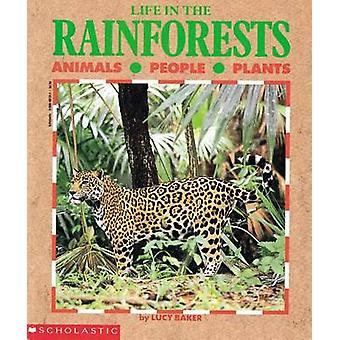 Life in the Rain Forests by Lucy Baker - 9780590461313 Book