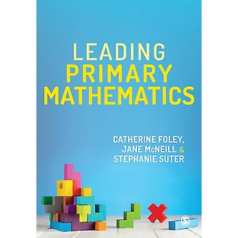Leading Primary Mathematics by Catherine Foley