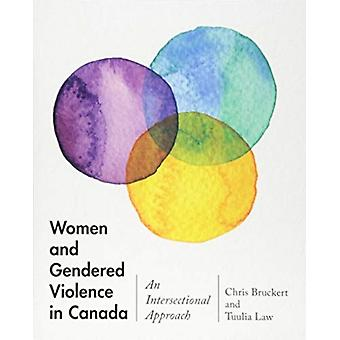 Women and Gendered Violence in Canada by Chris Bruckert