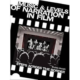 Music and Levels of Narration in Film by Heldt & Guido University of Bristol & UK