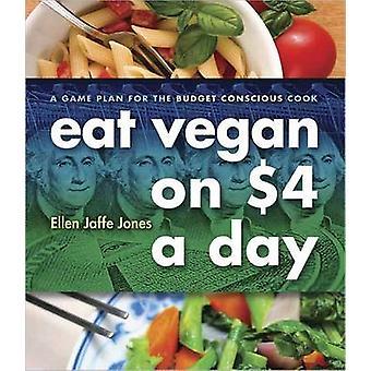 Eat Vegan on 4.00 A Day by Ellen Jaffe Jones
