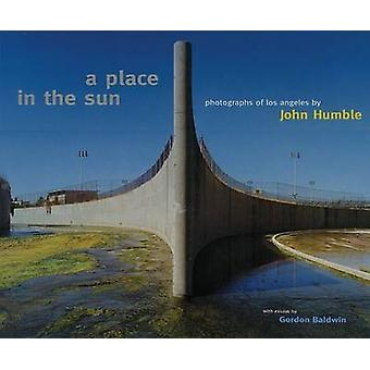 A Place in the Sun - Photographs of Los Angeles by John Humble - John