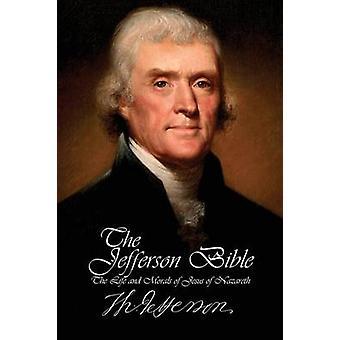 A Bíblia jefferson a vida e a moral de Jesus de Nazaré por Jefferson e Thomas