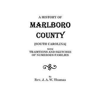 A History of Marlboro County South Carolina. by Thomas & J. A. W.