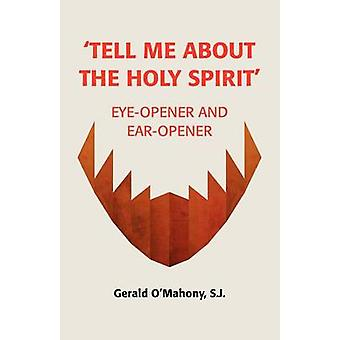Tell Me about the Holy Spirit by OMahony & Sj Gerald