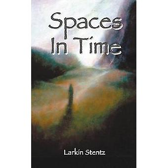 Spaces In Time by Stentz & Larkin