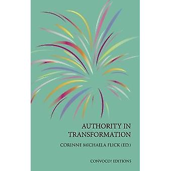Authority in Transformation by Flick & Corinne M