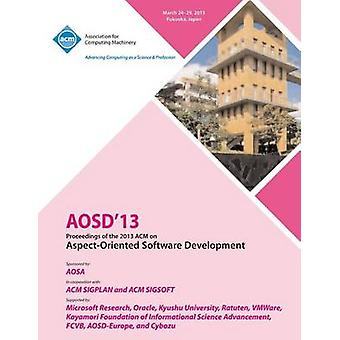 AOSD 13 Proceedings of the 2013 ACM on AspectOriented Software Development by AOSD 13 Conference Committee