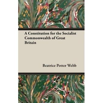 A Constitution for the Socialist Commonwealth of Great Britain by Webb & Beatrice Potter