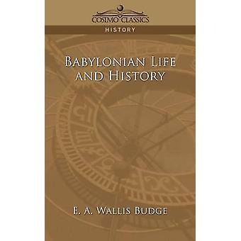 Babylonian Life and History by Budge & E. A. Wallis