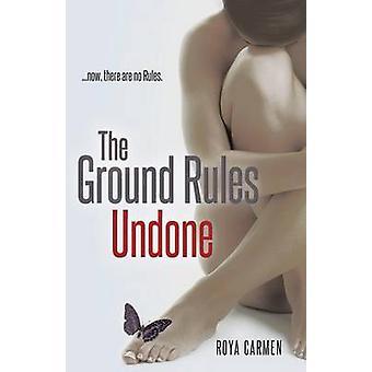 The Ground Rules Undone by Carmen & Roya