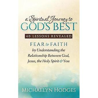 A Spiritual Journey to Gods Best by Hodges & Michaelyn