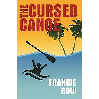 The Cursed Canoe by Bow & Frankie