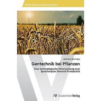Gentechnik bei Pflanzen by Domingos Dorothee