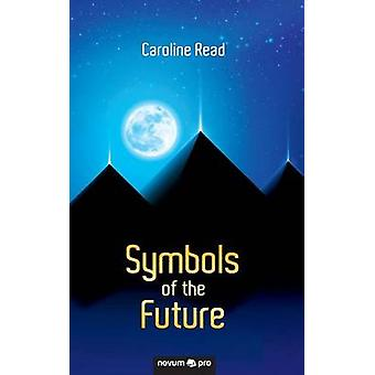 Symbols of the Future by Read & Caroline