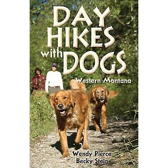 Day Hikes with Dogs Western Montana by Warren & Becky