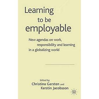 Learning to Be Employable by Garsten & Christina