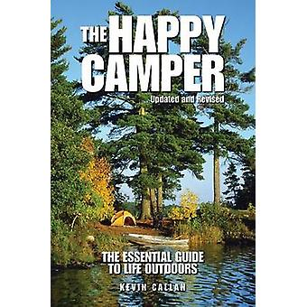 The Happy Camper - An Essential Guide to Life Outdoors by Kevin Callan