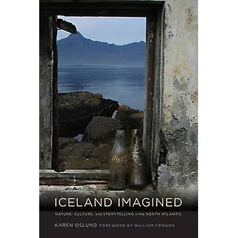 Iceland Imagined - Nature - Culture - and Storytelling in the North At