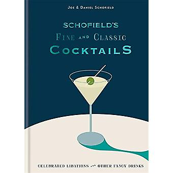 Schofield's Fine and Classic Cocktails - Celebrated libations & ot