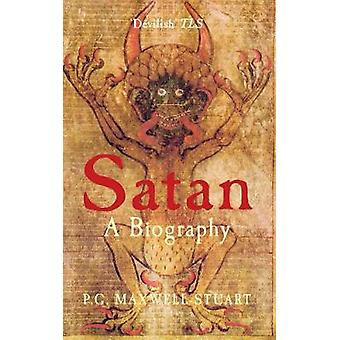 Satan - A Biography by P. G. Maxwell-Stuart - 9781445605753 Book
