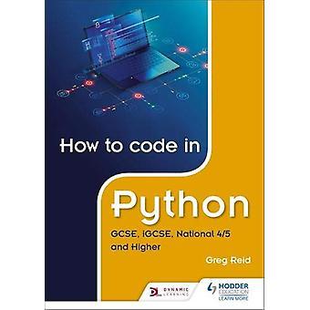 Slik kode i Python - GCSE - iGCSE - National 4/5 og Høyere av Greg