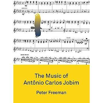The Music of Antonio Carlos Jobim by Peter Freeman - 9781783209378 Bo