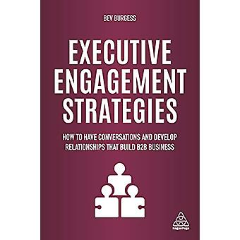 Executive Engagement Strategies - How to Have Conversations and Develo