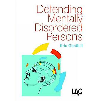 Defending Mentally Disordered Persons by Kris Gledhill - 978190330728