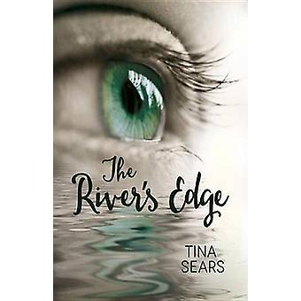 The River's Edge by Tina Sears - 9781943837403 Book