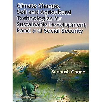 Climate Change - Soil and Agricultural Technologies for Sustainable D