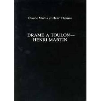 Drame Aa Toulon - Henri Martin by Henri Dalmas - Claude Martin - Ted