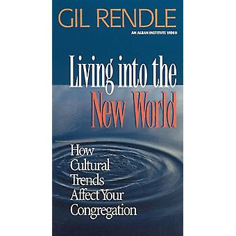 Living into the New World - - How Cultural Trends Affect Your Congregat