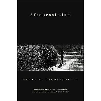 Afropessimism by Frank Wilderson - III - 9781631496141 Book