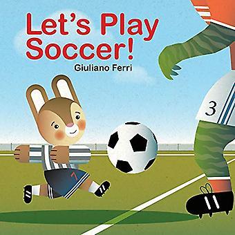 Letas Play Soccer! by Giuliano Ferri - 9789888341856 Book