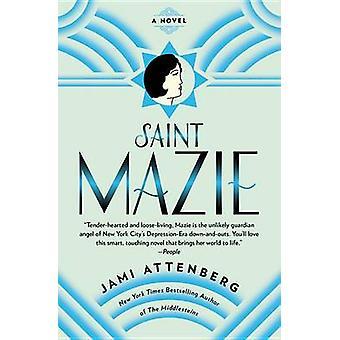 Saint Mazie by Jami Attenberg - 9781455599905 Book