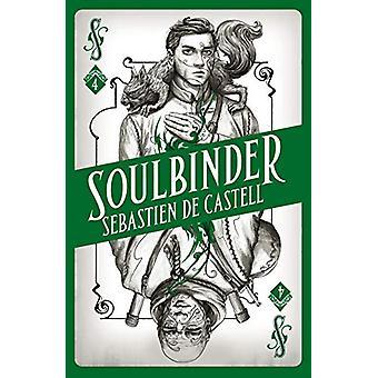 Spellslinger 4 - Soulbinder by Sebastien de Castell - 9781471406744 Bo