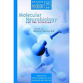 Molecular Neurobiology for the Clinician by Dennis S. Charney - 97815